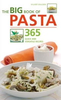 The Big Book of Pasta: 365 Quick and Versatile Recipes артикул 7767d.