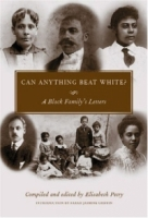 Can Anything Beat White?: A Black Family's Letters (Margaret Walker Alexander Series in African American Studies) артикул 7521d.