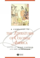 A Companion to the Literatures of Colonial America (Blackwell Companions to Literature and Culture) артикул 7587d.