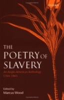 The Poetry of Slavery - An Anglo-American Anthology, 1764-1865 артикул 7601d.