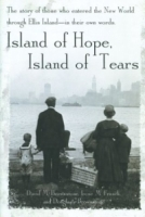 Island of Hope, Island of Tears : The Story of Those Who Entered the New World through Ellis Island-In Their Own Words артикул 7625d.
