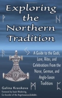 Exploring The Northern Tradition: A Guide To The Gods, Lore, Rites And Celebrations From The Norse, German And Anglo-saxon Traditions (Exploring Series) артикул 7651d.