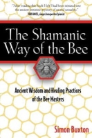 The Shamanic Way of the Bee: Ancient Wisdom and Healing Practices of the Bee Masters артикул 7653d.
