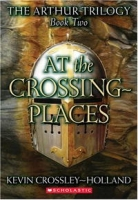 At The Crossing Places (Arthur Trilogy, 2) артикул 7688d.