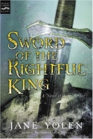 Sword of the Rightful King: A Novel of King Arthur артикул 7693d.